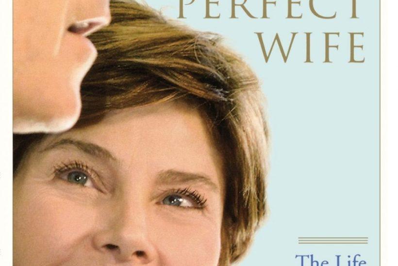 perfect wife laura bush