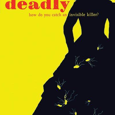 deadly by julie chibbaro