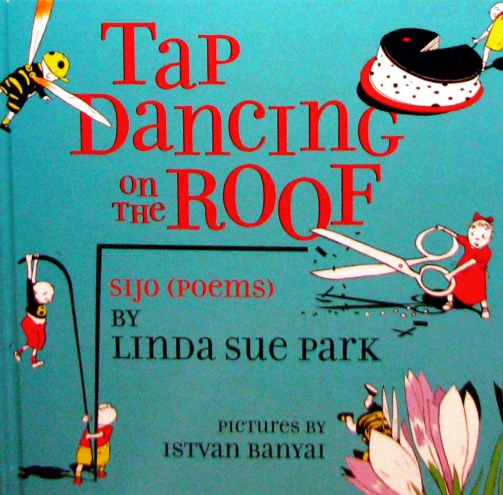 Tap Dancing On The Roof By Linda Sue Park And Istvan