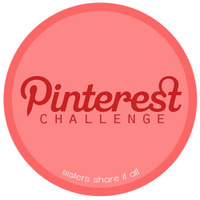 Sisters Share It All: Pinterest Challenge