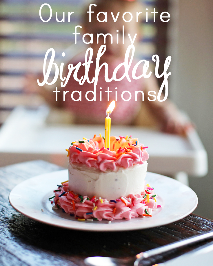 Six simple and memorable birthday traditions